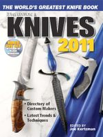 Knives 2011 : The World's Greatest Knife Book - Joe Kertzman