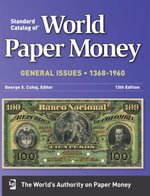 Standard Catalog of World Paper Money General Issues 1368-1960 - George S. Cuhaj