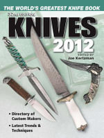 Knives 2012 : The World's Greatest Knife Book - Joe Kertzman