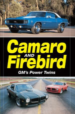 Camaro & Firebird : GM's Power Twins - Editors of Old Cars Weekly