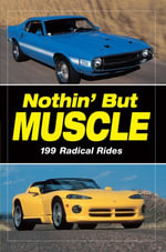 Nothin' But Muscle - Editors of Old Cars Weekly
