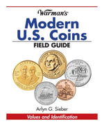 Warman's Modern U.S. Coins Field Guide : Values and Identification - Arlyn Sieber
