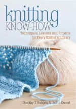 Knitting Know-How : Techniques, Lessons and Projects for Every Knitter's Library - Dorothy T. Ratigan