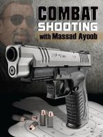 Combat Shooting - Massad Ayoob
