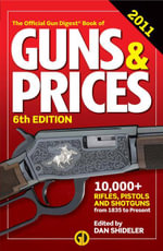 Gun Digest Book of Guns & Prices 2011 - Dan Shideler