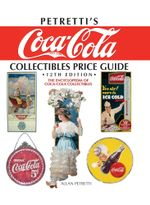 Petretti's Coca-Cola Collectibles Price Guide - Allan Petretti