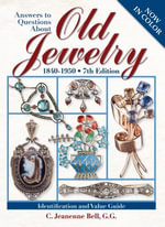 Answers To Questions About Old Jewelry - C Jeanenne Bell