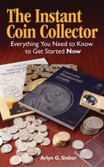 The Instant Coin Collector - Arlyn Sieber