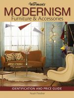 Warman's Modernism Furniture and Acessories - Noah Fleisher