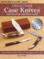 Collecting Case Knives : Identification and Price Guide - Steve Pfeiffer