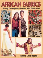 African Fabrics : Sewing Contemporary Fashion with Ethnic Flair - Ronke Luke-Boone
