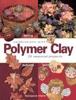Celebrations With Polymer Clay - SaraJane Helm