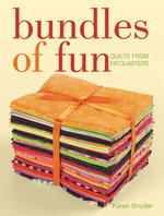 Bundles of Fun : Quilts From Fat Quarters - Karen Snyder