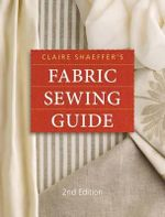 Claire Shaeffer's Fabric Sewing Guide - Claire Shaeffer