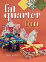 Fat Quarter Fun - Karen Snyder