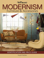 Warman's Modernism Furniture and Acessories : Identification and Price Guide - Noah Fleisher