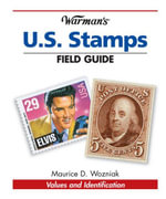 Warman's U.S. Stamps Field Guide : Values & Identification - Maurice Wozniak