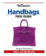 Warman's Handbags Field Guide : Values & Identification - Abigail Rutherford