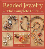 Beaded Jewelry the Complete Guide - Susan Ray