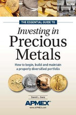The Insider's Guide to Investing in Precious Metals : Invest in Gold and Silver Coins, But Don't Get Taken - David L. Ganz