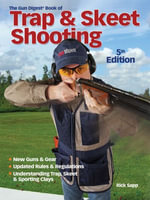 Gun Digest Book of Trap & Skeet Shooting - Rick Sapp