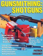 Gunsmithing : Shotguns - Patrick Sweeney