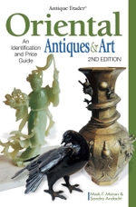 Antique Trader Oriental Antiques & Art : An Identification and Price Guide - Mark Moran