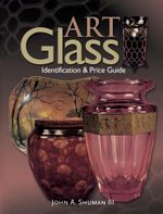 Art Glass Identification & Price Guide : Identification & Price Guide - III Shuman