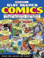 Baby Boomer Comics : The Wild, Wacky, Wonderful Comic Books of the 1960s! - Craig Shutt