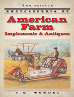 Encyclopedia of American Farms Implements - 2nd Edition - C H Wendel