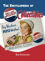 Encyclopedia of Pepsi-Cola Collectibles - Stoddard Stoddard