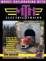 Model Railroading with M.T.H. Electric Trains - Adelman Adelman
