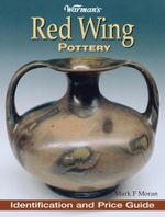 Warman's Red Wing Pottery - Mark Moran