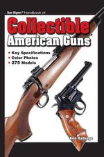 Gun Digest Handbook Collectible American Guns - Joseph Schroeder
