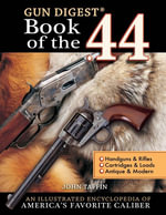 Gun Digest Book of the .44 - John Taffin