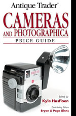 Antique Trader Cameras and Photographica Price Guide - Kyle Husfloen