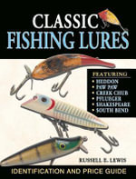 Classic Fishing Lures : Identification and Price Guide - Russell Lewis