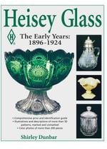 Heisey Glassware : The Early Years: 1896-1924 - Dunbar