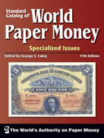 Standard Catalog of World Paper Money, Specialized Issues - George S. Cuhaj