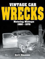 Vintage Car Wrecks Motoring Mishaps 1950-1979 : Motoring Mishaps 1950-1979 - Rusty Herlocher