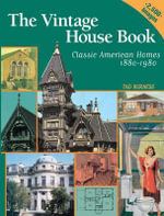 Vintage House Book : 100 Years of Classic American Homes 1880-1980: Classic American Homes 1880-1980 - Tad Burness