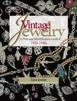 Vintage Jewelry 1920-1940s : An Identification and Price Guide - Leigh Leshner