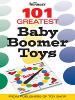 Warman's 101 Great Baby Boomer Toys - Mark Rich