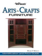 Warman's Arts & Crafts Furniture Price Guide : Identification & Price Guide - Mark Moran
