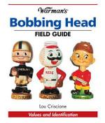 Warman's Bobbing Head Field Guide : Values and Identification - Lou Criscione