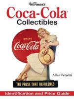 Warman's Coca-Cola Collectibles : Identification and Price Guide - Allen Petretti