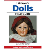 Warman's Dolls Field Guide : Values and Identification - Dawn Herlocher