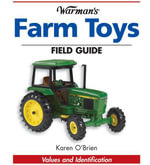 Warman's Farm Toys Field Guide : Values and Identification - Karen O'Brien