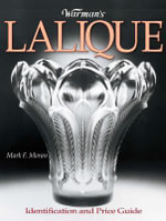 Warman's Lalique : Identification and Price Guide - Mark Moran