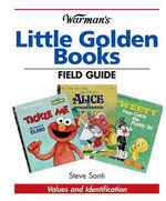 Warman's Little Golden Books Field Guide : Values and Identification - Steve Santi